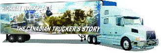 HISTORY ON WHEELS: The mobile Canadian Trucker's Story will roll out in '04