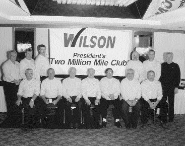 WILSON'S TWO MILLION MILE CLUB: (From L to R - back row) Steve Pettigrew, William Harlow, Fred Brown, Rod Graff, Jim Grainger, George Haney, (From L to R - front row) Rance Tremblett, Frank Hamilton, Dave Chapman, Jim Wilson, Brian Short, Glen Dow, Steve Dow (Absent) Harold Butt.