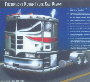 OUTSIDE THE BOX: Ralph Fitzsimmons' round truck cab is safer, he says, because oncoming vehicles will glance off it if involved in a collision. He also says it's more aerodynamic than conventional designs.